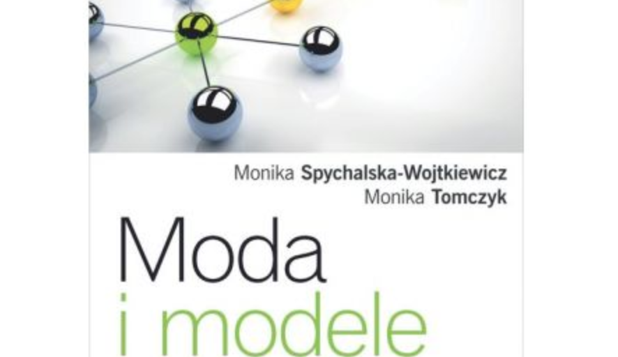 """Moda i modele. Analiza trendów oraz modelowanie biznesowe w przedsiębiorstwie – """"Wydawnictwo Difin"""""""